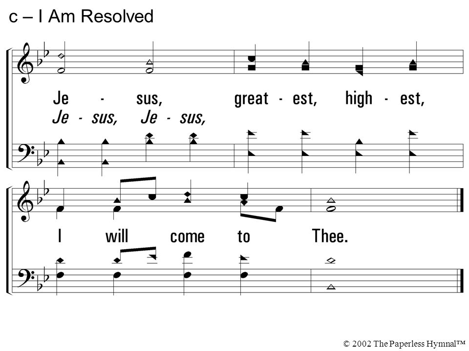 c – I Am Resolved © 2002 The Paperless Hymnal™