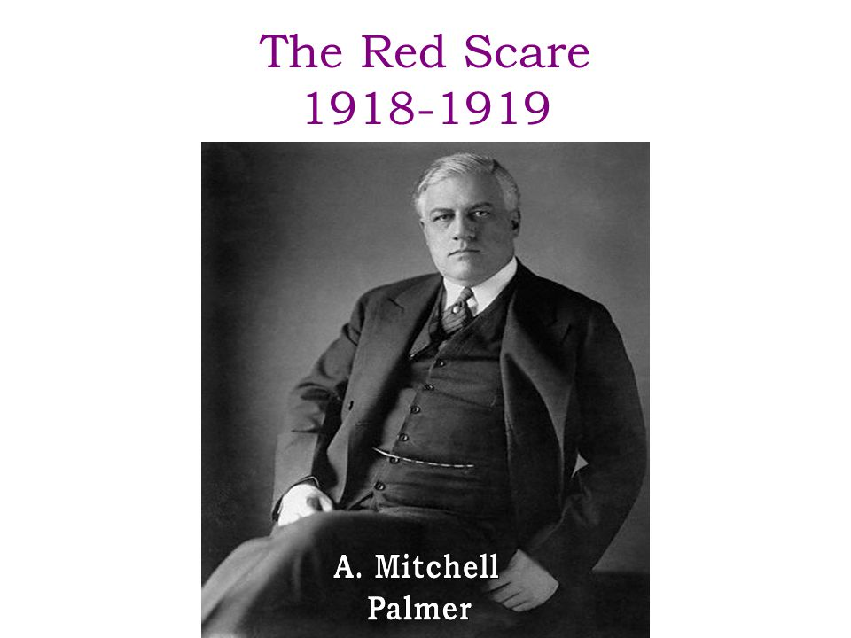 The Red Scare 1918-1919