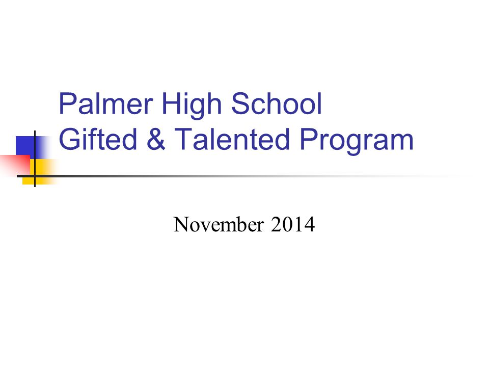 Palmer High School Gifted & Talented Program November 2014