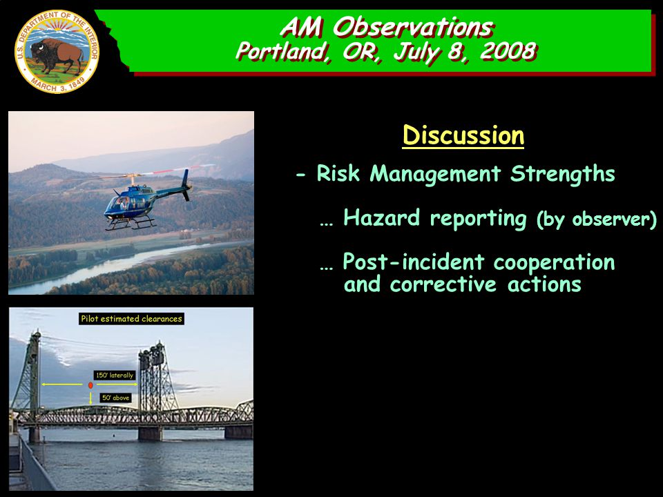 AM Observations Portland, OR, July 8, 2008 AM Observations Portland, OR, July 8, 2008 Discussion - Risk Management Strengths … Hazard reporting (by ob