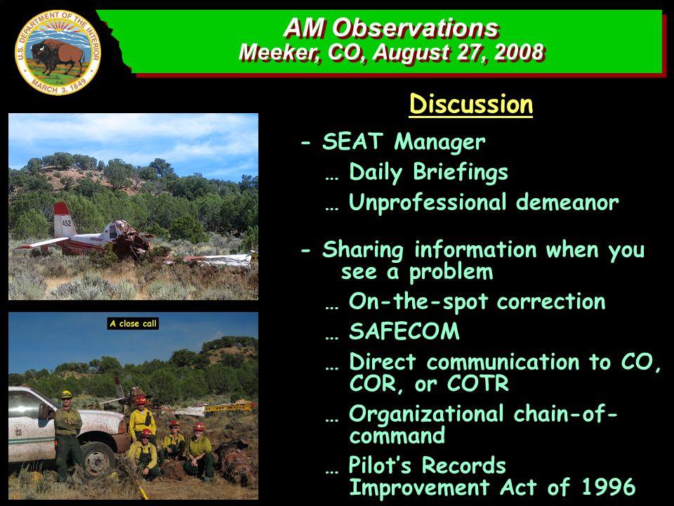 AM Observations Meeker, CO, August 27, 2008 AM Observations Meeker, CO, August 27, 2008 Discussion … Daily Briefings - SEAT Manager … Unprofessional d