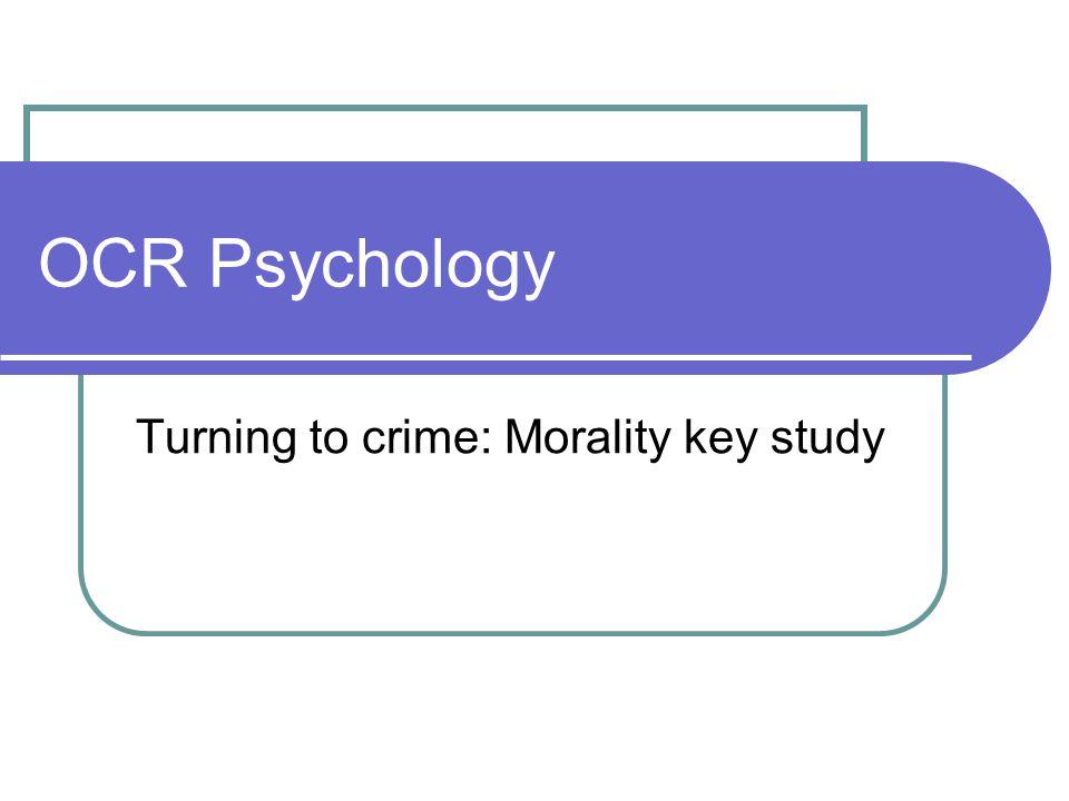 OCR Psychology Turning to crime: Morality key study
