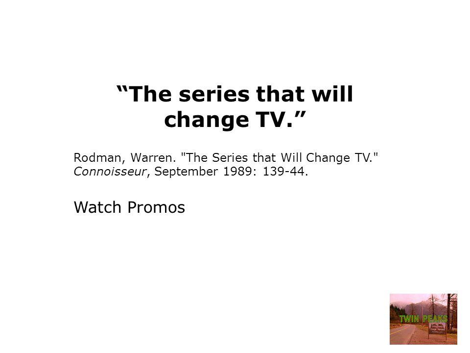 The series that will change TV. Rodman, Warren.