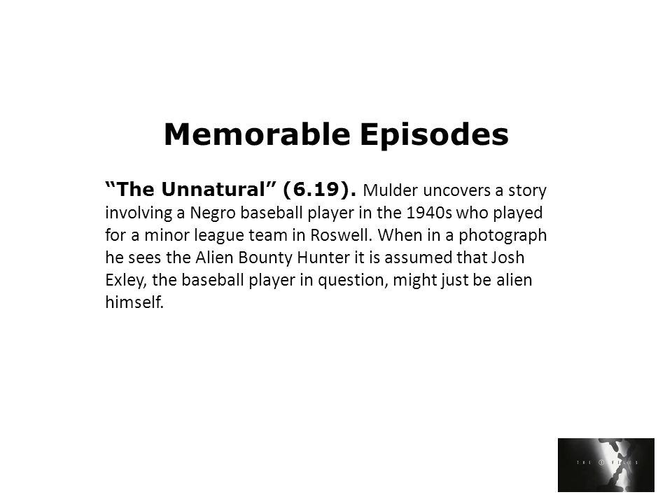 Memorable Episodes The Unnatural (6.19).
