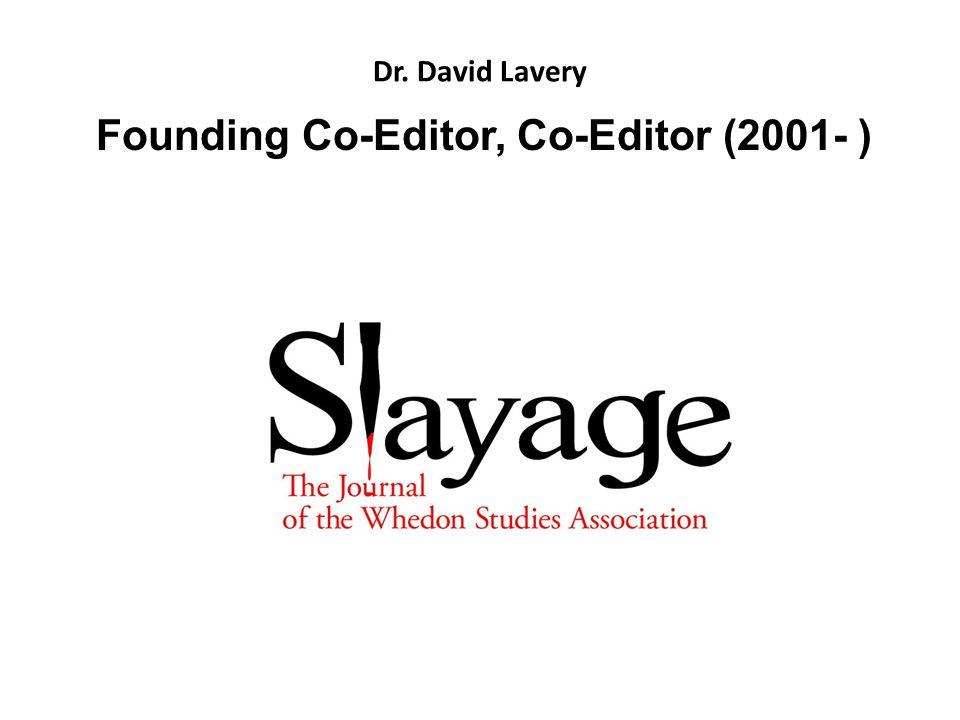 Dr. David Lavery Founding Co-Editor, Co-Editor (2001- )