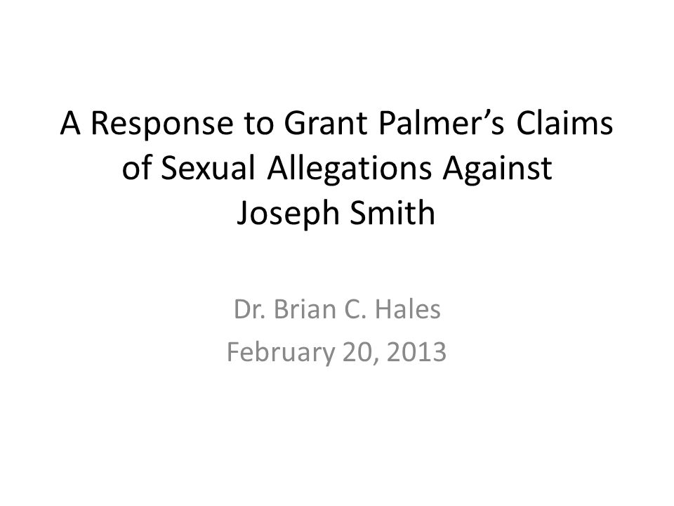 A Response to Grant Palmer's Claims of Sexual Allegations Against Joseph Smith Dr.