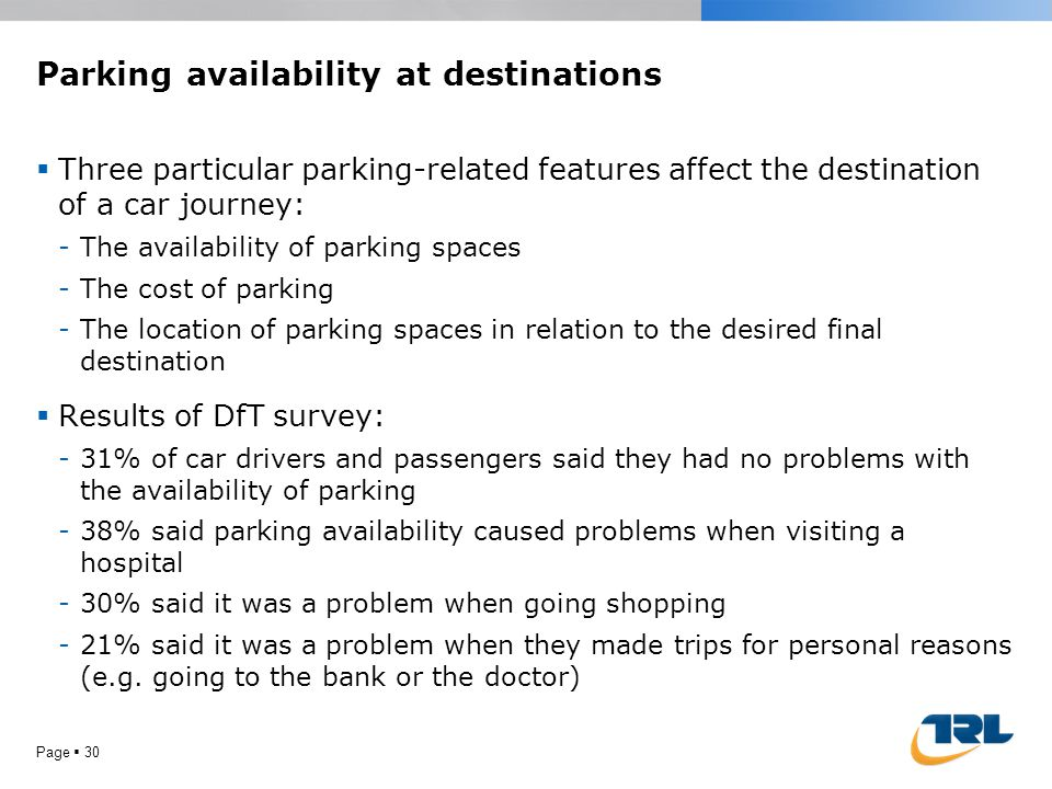 Parking availability at destinations  Three particular parking-related features affect the destination of a car journey: -The availability of parking