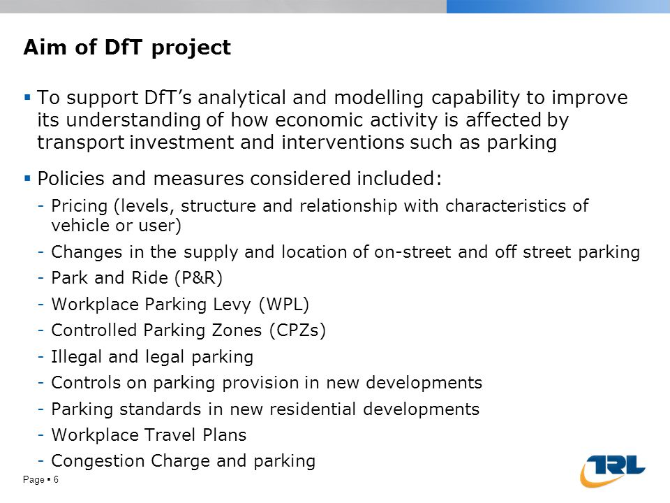 Aim of DfT project  To support DfT's analytical and modelling capability to improve its understanding of how economic activity is affected by transpo