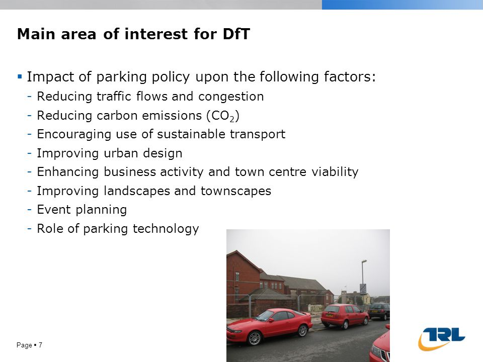 Main area of interest for DfT  Impact of parking policy upon the following factors: -Reducing traffic flows and congestion -Reducing carbon emissions