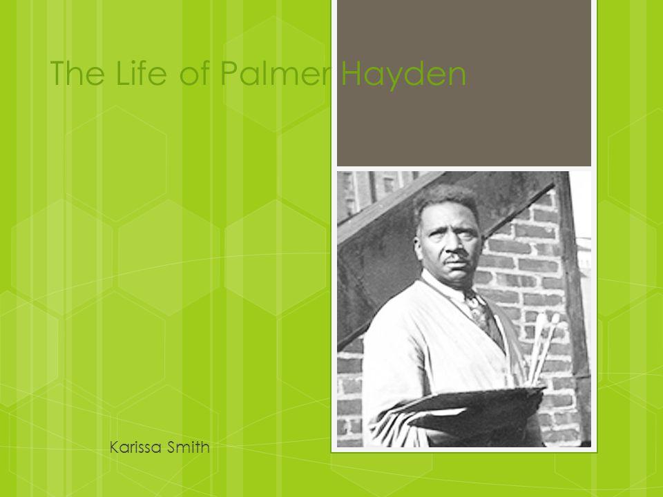 Early Life Palmer Hayden was born Peyton Hedgeman to John and Nancy Hedgeman in Widewater, Virginia.