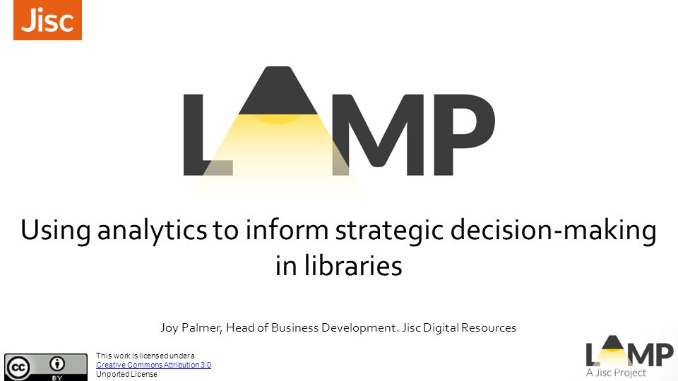 Using analytics to inform strategic decision-making in libraries Joy Palmer, Head of Business Development.