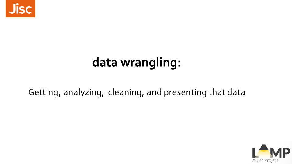 data wrangling: Getting, analyzing, cleaning, and presenting that data