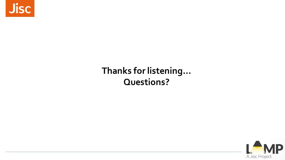 Thanks for listening… Questions