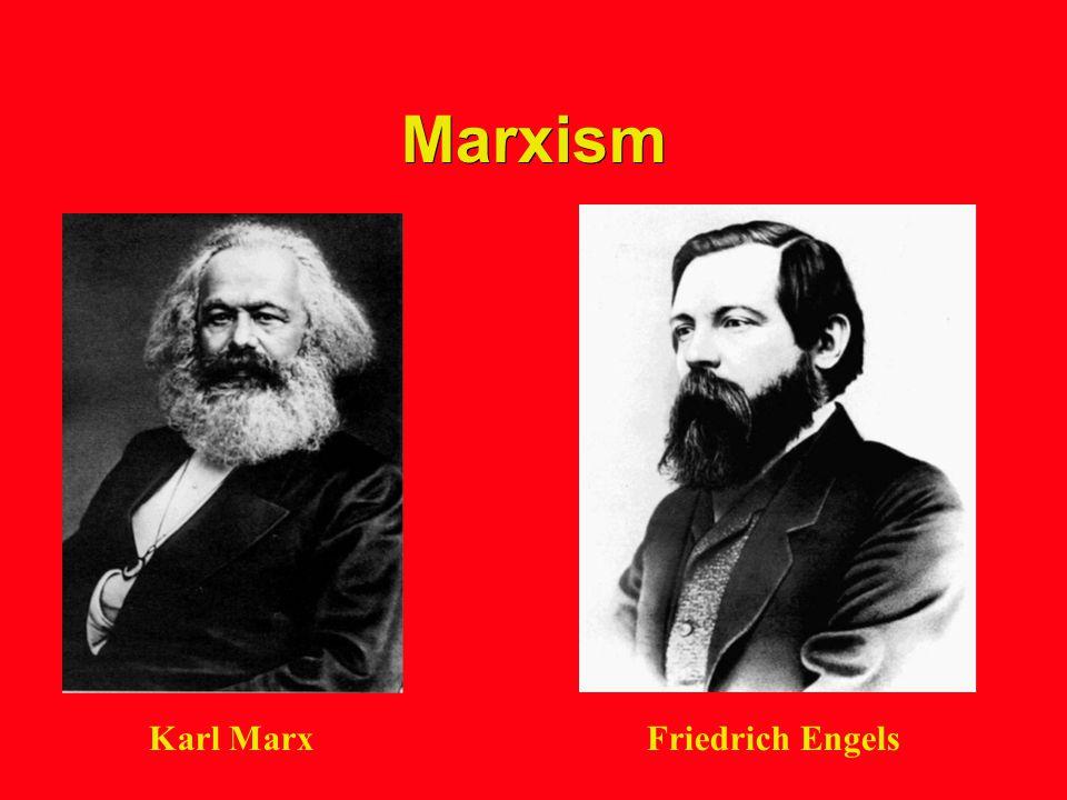 Marxism Karl MarxFriedrich Engels