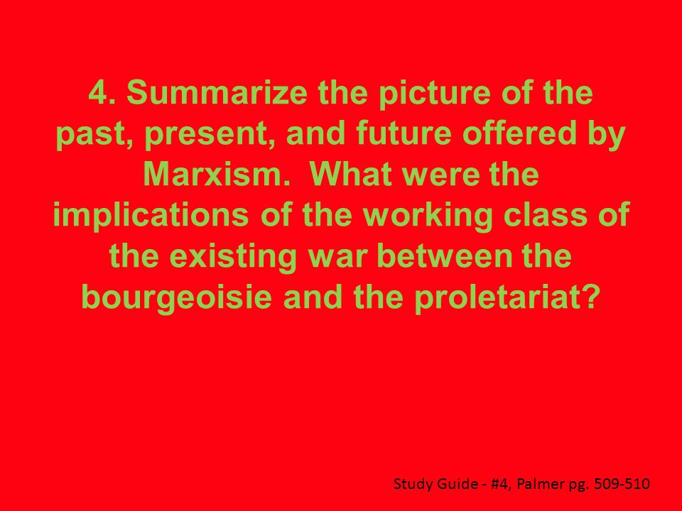4. Summarize the picture of the past, present, and future offered by Marxism.