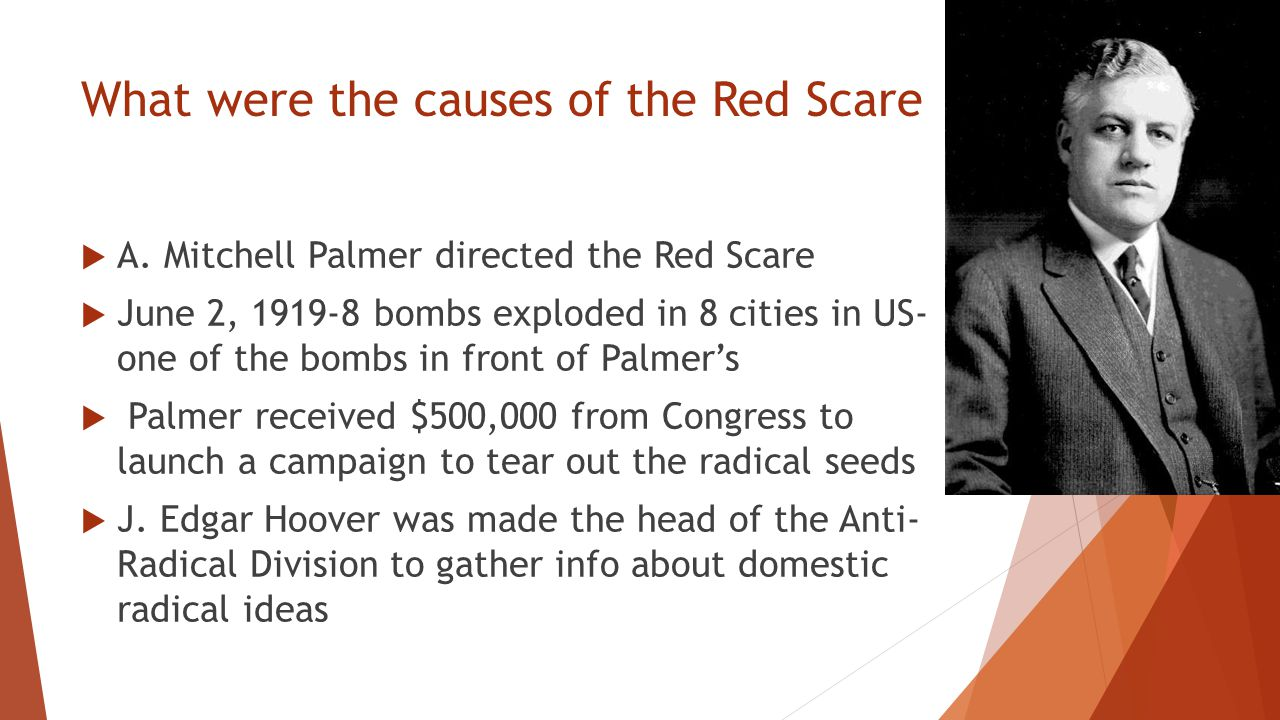 What were the causes of the Red Scare  A.