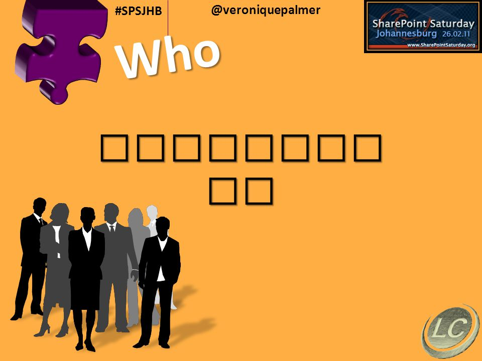 @veroniquepalmer #SPSJHB Training CustomisedHelpdesk End User MentorshipOwnership Skills Transfer What
