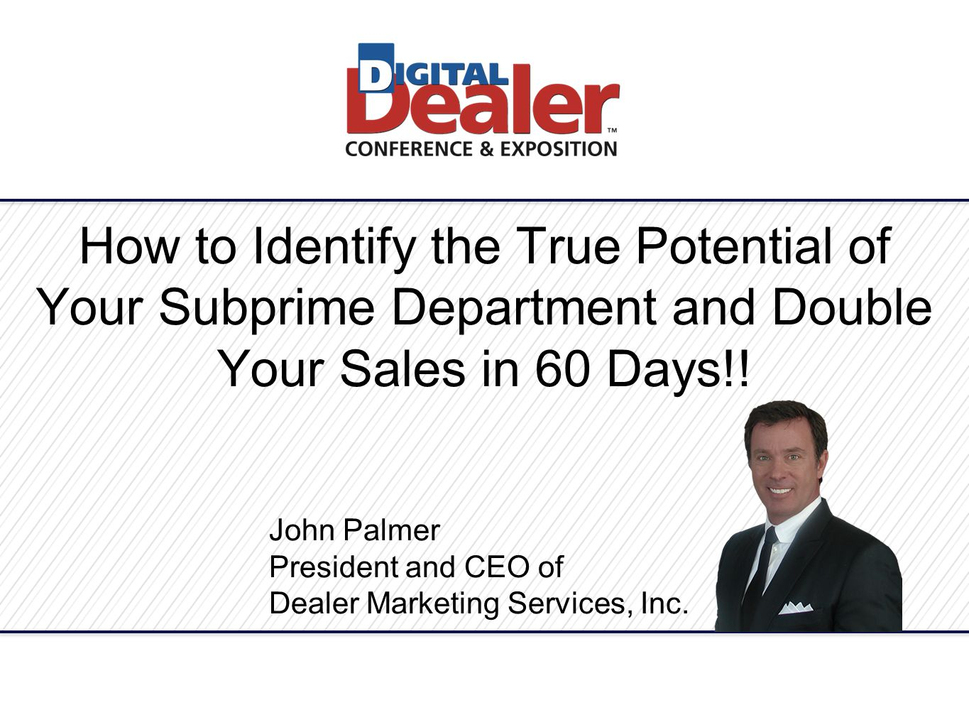 How to Identify the True Potential of Your Subprime Department and Double Your Sales in 60 Days!.
