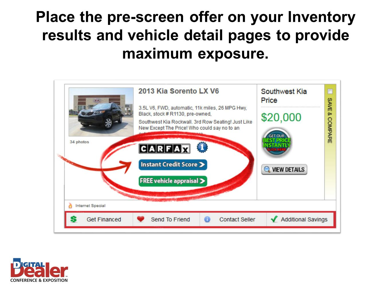Place the pre-screen offer on your Inventory results and vehicle detail pages to provide maximum exposure.