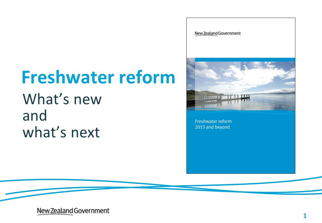 1 Freshwater reform What's new and what's next