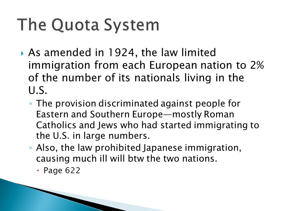  As amended in 1924, the law limited immigration from each European nation to 2% of the number of its nationals living in the U.S.