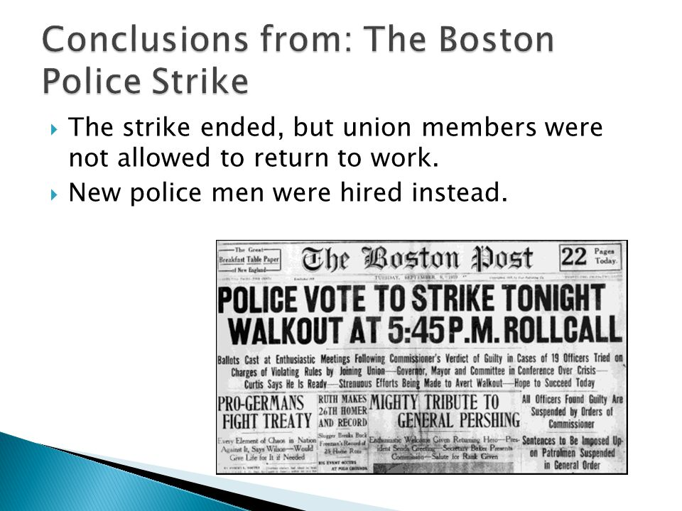  The strike ended, but union members were not allowed to return to work.