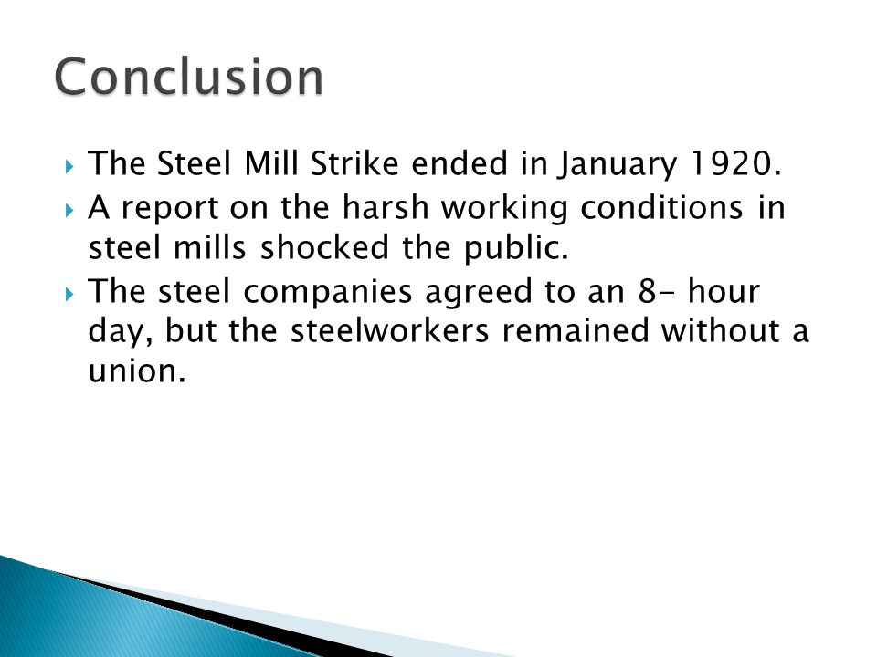  The Steel Mill Strike ended in January 1920.
