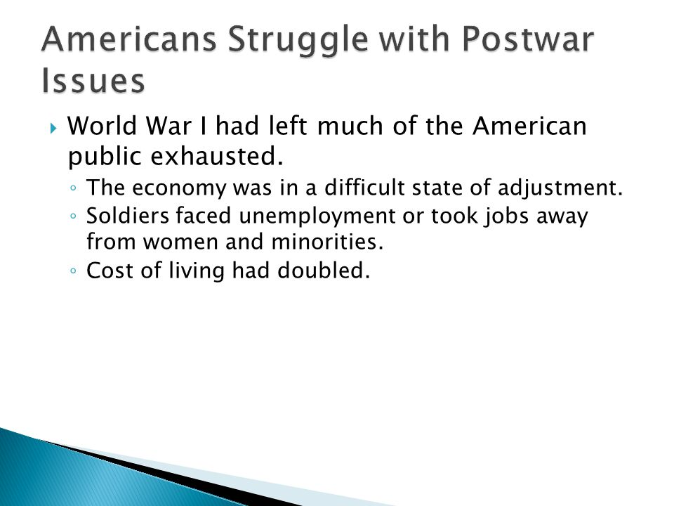  World War I had left much of the American public exhausted.