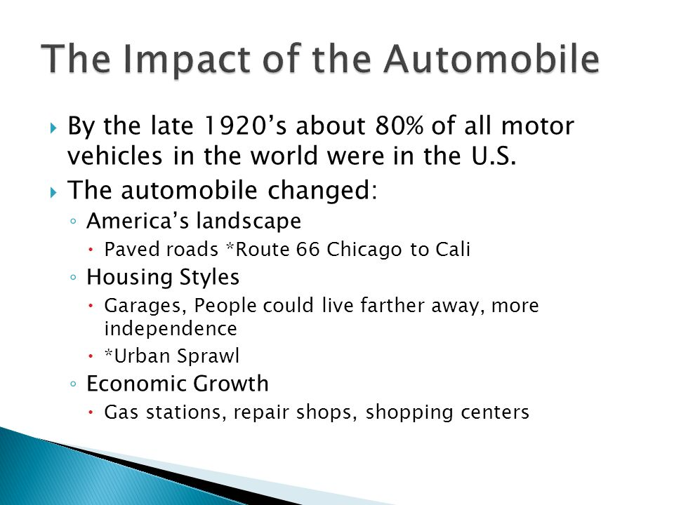  By the late 1920's about 80% of all motor vehicles in the world were in the U.S.