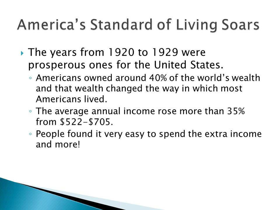  The years from 1920 to 1929 were prosperous ones for the United States.
