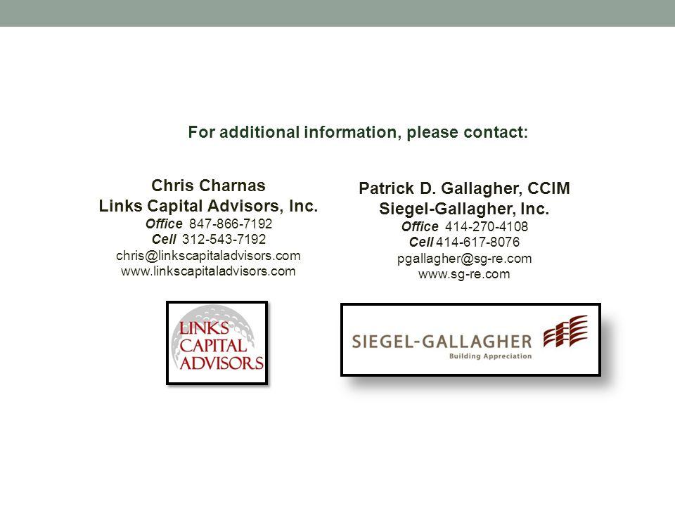 For additional information, please contact: Chris Charnas Links Capital Advisors, Inc. Office 847-866-7192 Cell 312-543-7192 chris@linkscapitaladvisor