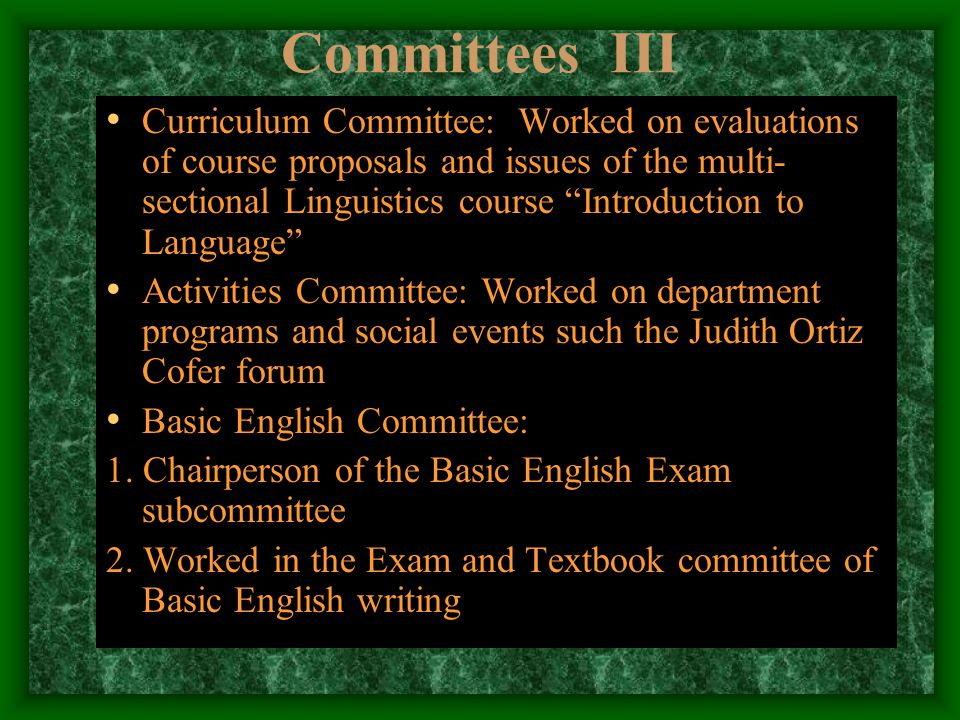 Committees II English Organization: Served as the graduate students' advisor regarding personal, academic and social issues and activities.