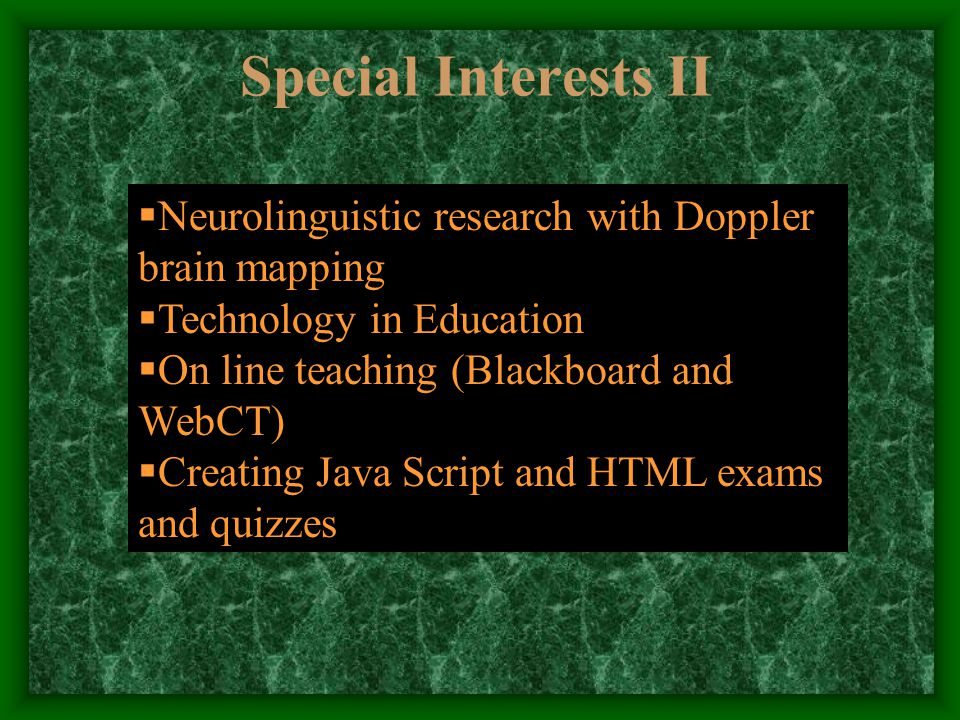 Special Interests I  Statistics in Educational and Social Research  Student Teacher Supervision  Use of SPSS and MINITAB in data analysis  Teachers Training Programs and Faculty Development  Use of qualitative software such as NUDIST and KIT