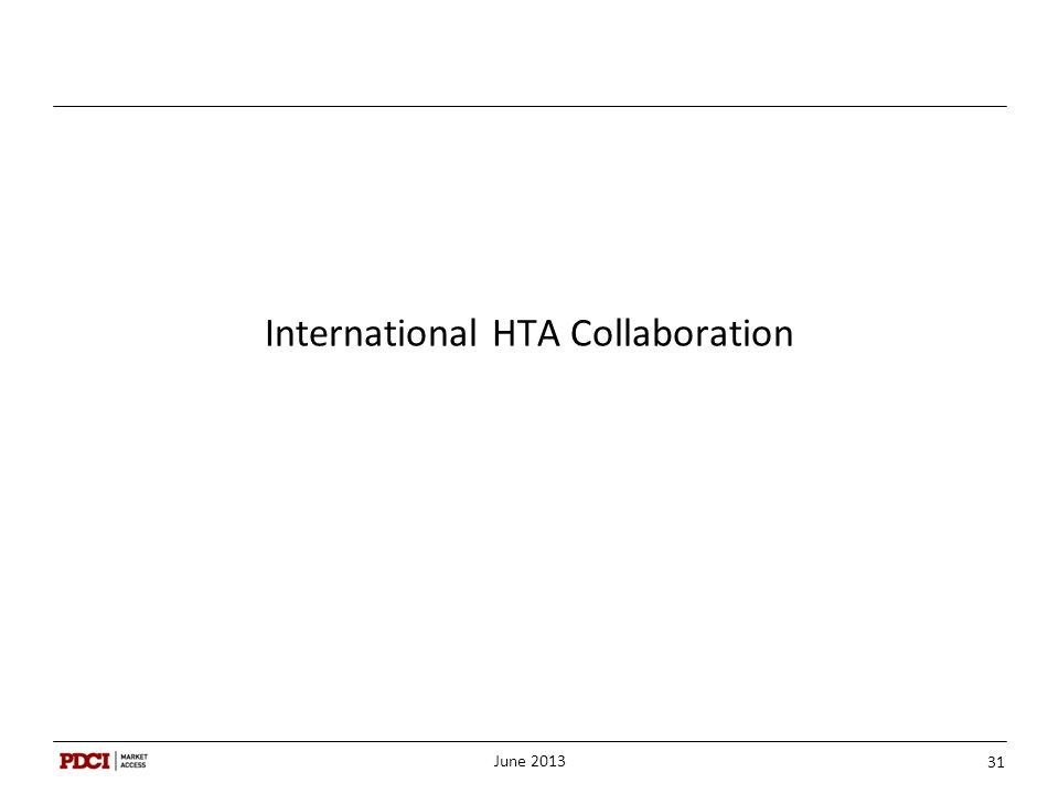 International HTA Collaboration June 2013 31