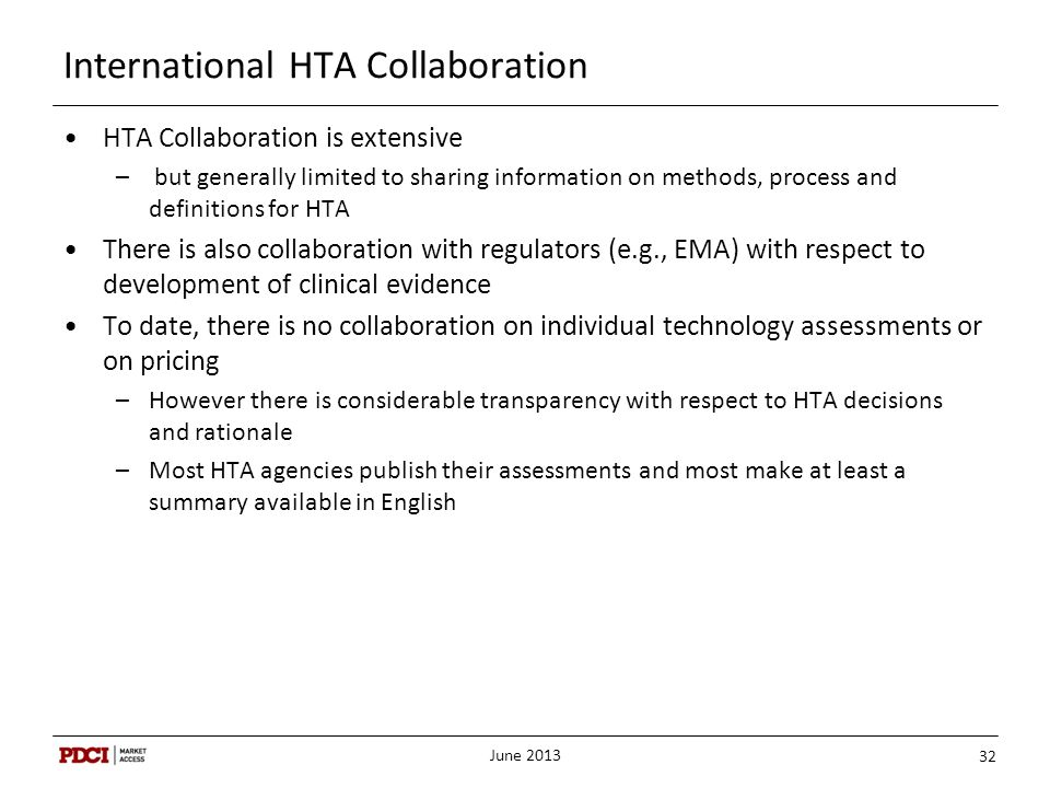 International HTA Collaboration HTA Collaboration is extensive – but generally limited to sharing information on methods, process and definitions for