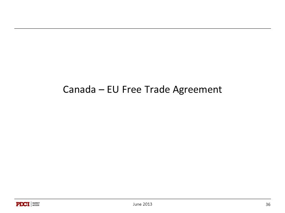 Canada – EU Free Trade Agreement June 2013 36