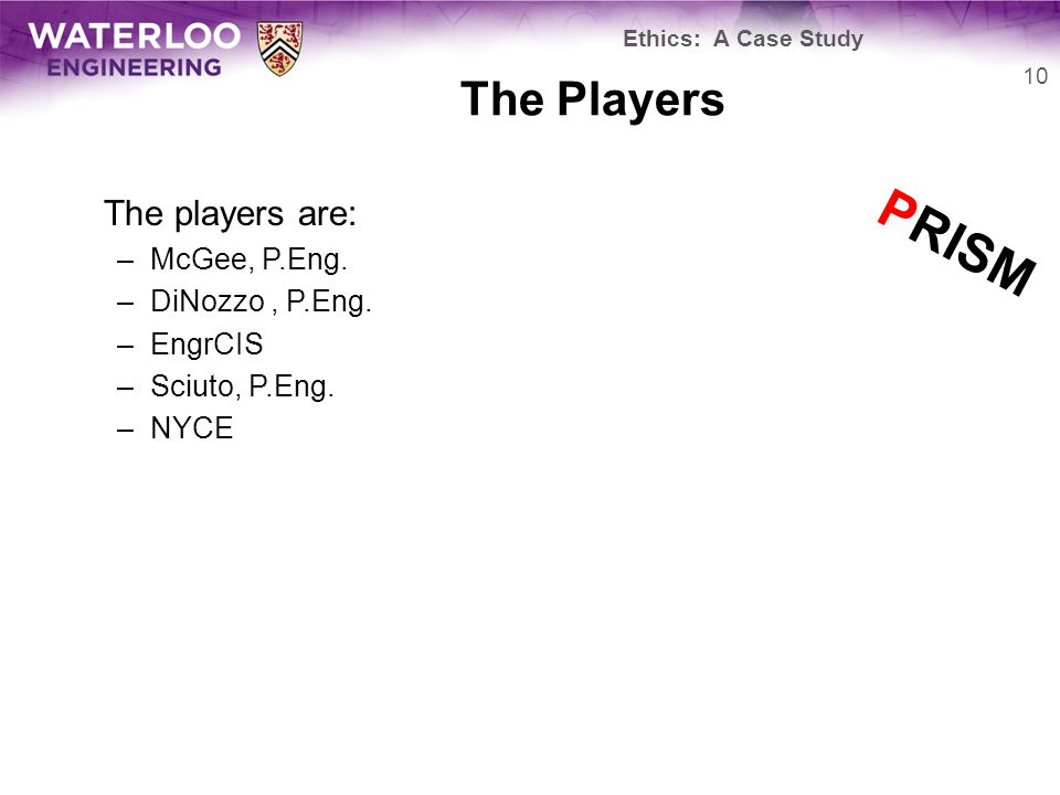 The Players The players are: –McGee, P.Eng. –DiNozzo, P.Eng.
