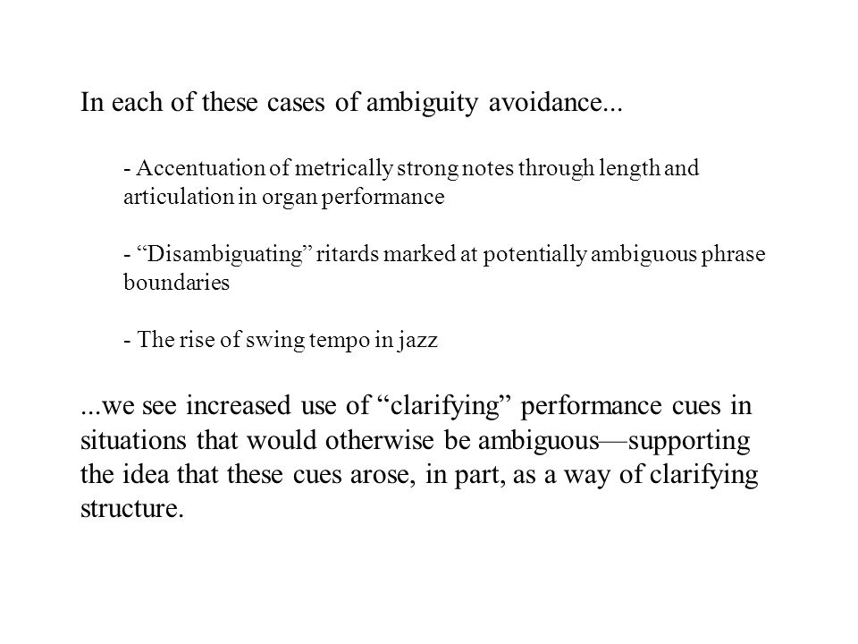 In each of these cases of ambiguity avoidance...