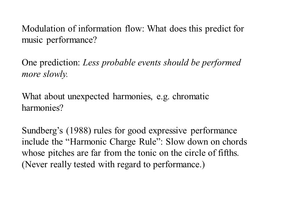 Modulation of information flow: What does this predict for music performance.