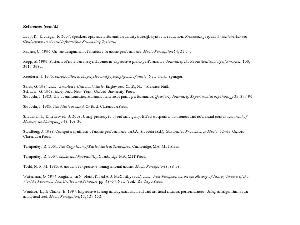 References (cont'd.) Levy, R., & Jaeger, F. 2007.