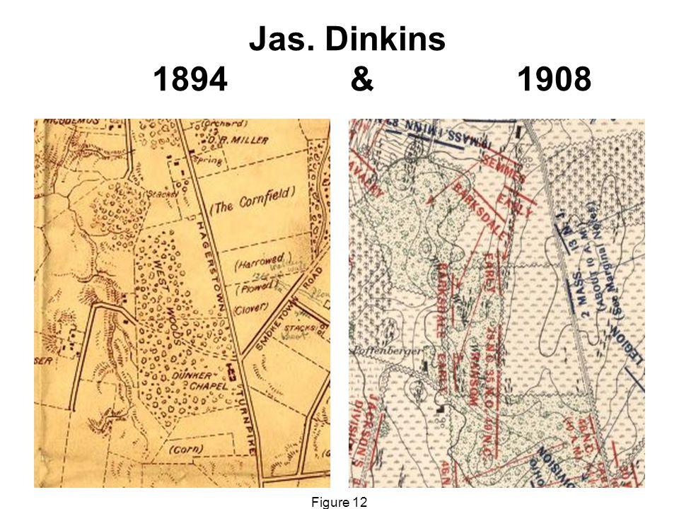 Jas. Dinkins 1894 & 1908 Figure 12