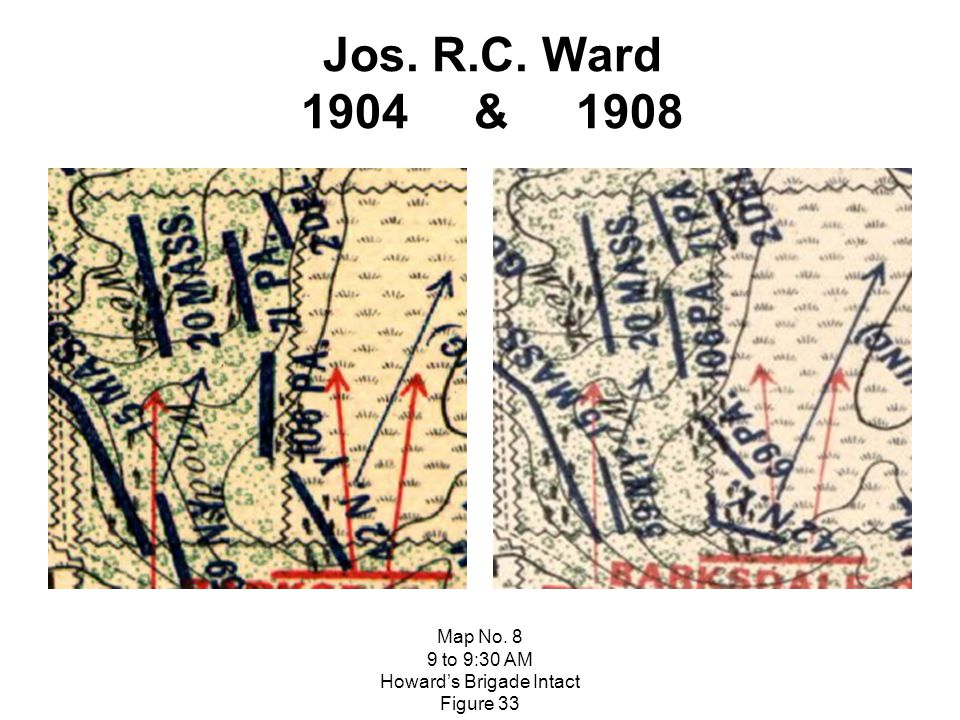 Jos. R.C. Ward 1904 & 1908 Map No. 8 9 to 9:30 AM Howard's Brigade Intact Figure 33