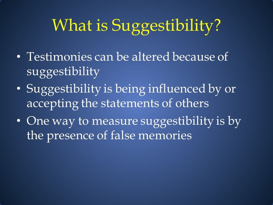 What is Suggestibility.