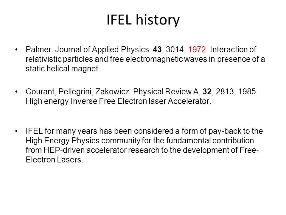 IFEL Interaction Undulator magnetic field to couple high power radiation with relativistic electrons Significant energy exchange between the particles and the wave happens when the resonance condition is satisfied.