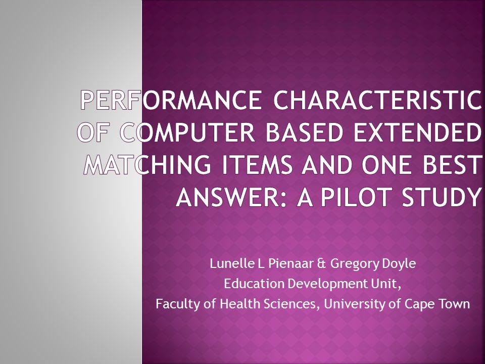Lunelle L Pienaar & Gregory Doyle Education Development Unit, Faculty of Health Sciences, University of Cape Town