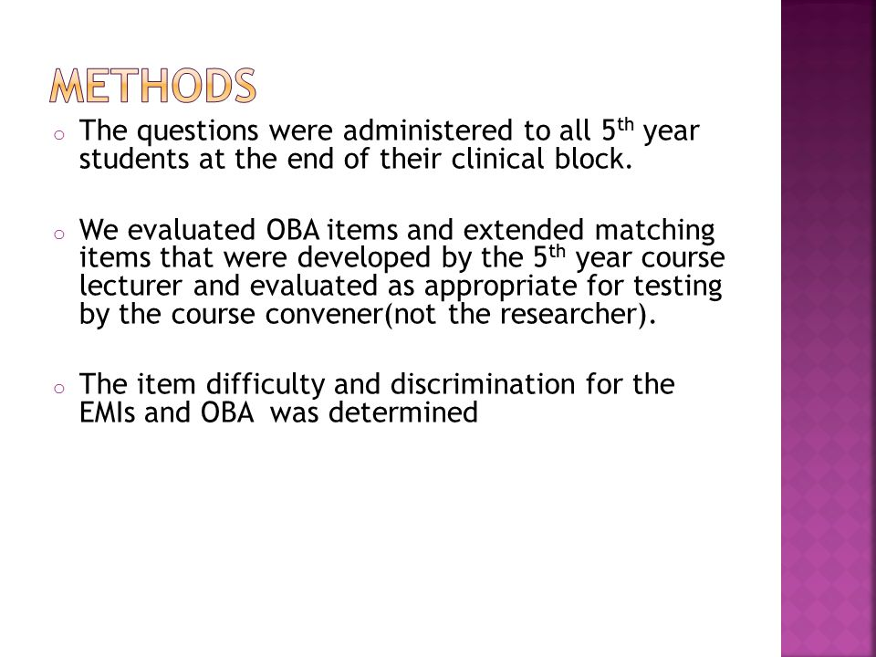 o The questions were administered to all 5 th year students at the end of their clinical block.