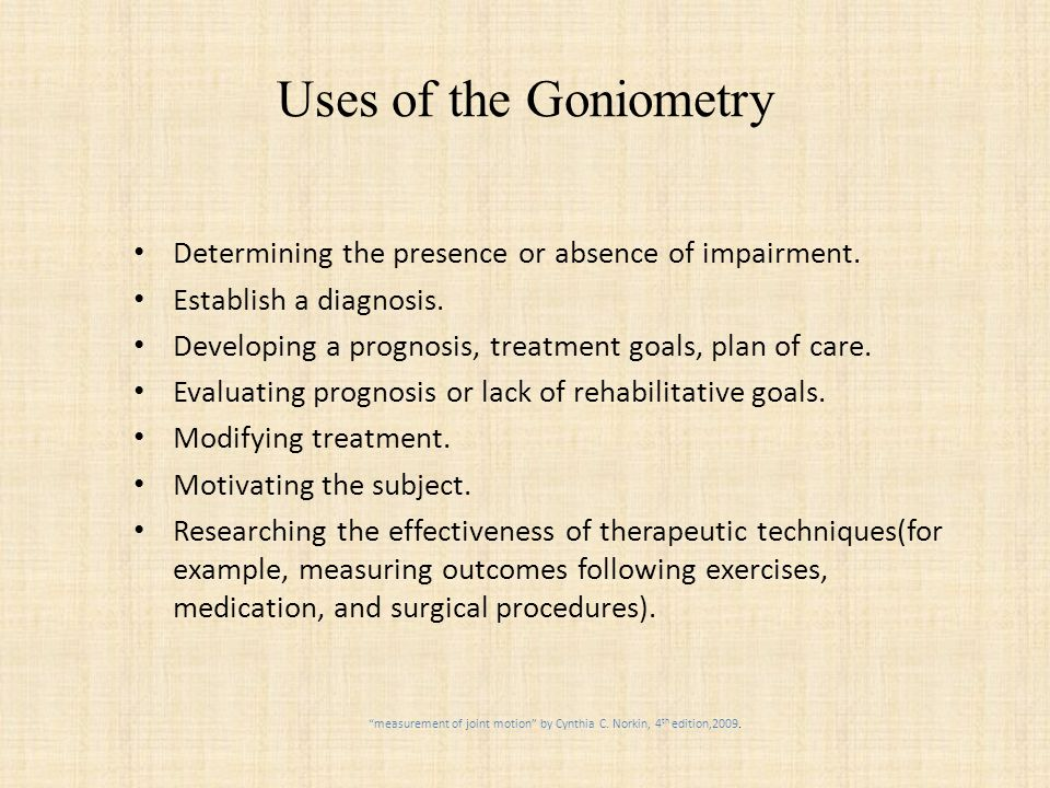 Uses of the Goniometry Determining the presence or absence of impairment.
