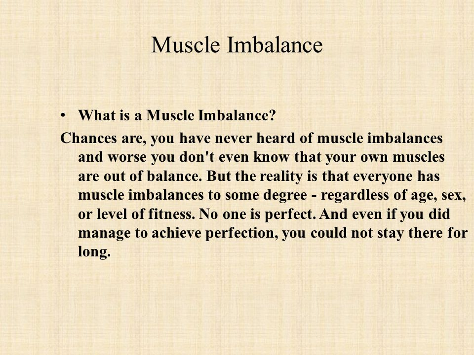Muscle Imbalance What is a Muscle Imbalance.