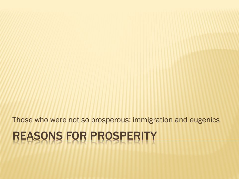 Those who were not so prosperous: immigration and eugenics
