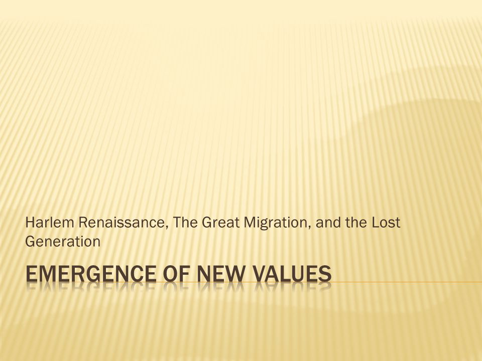 Harlem Renaissance, The Great Migration, and the Lost Generation
